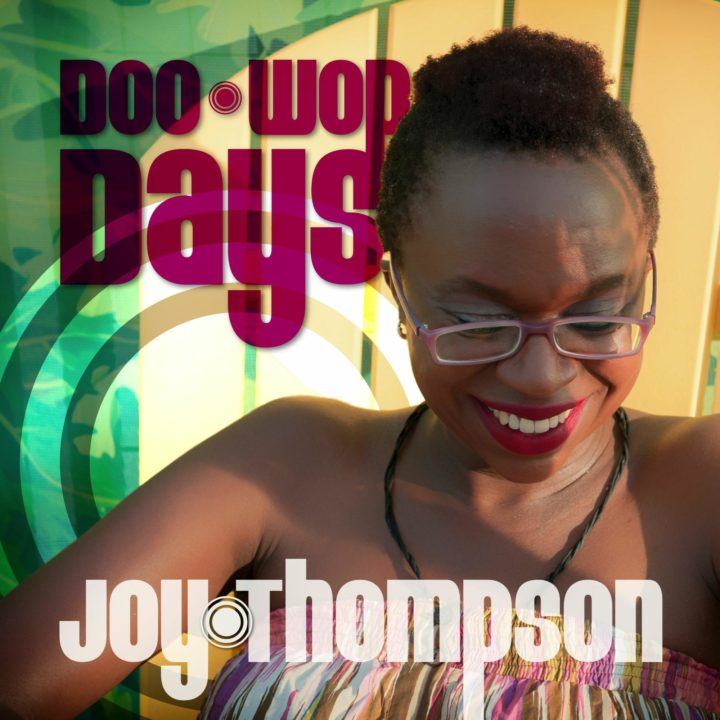 Joy Thompson ~ Doo Wop Days